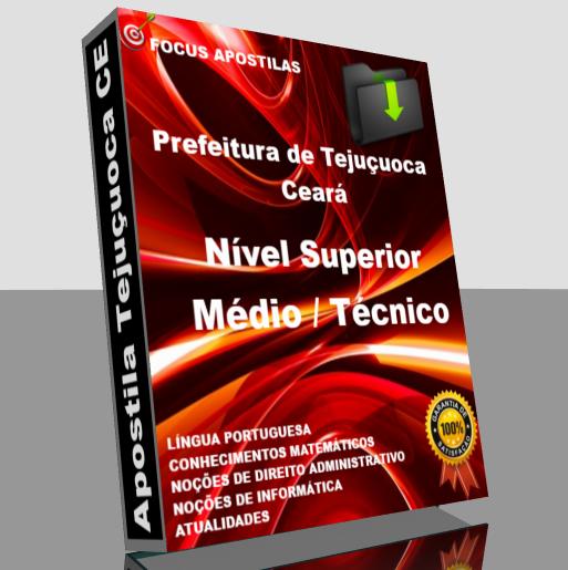 Apostila Tejuçuoca CE nível médio técnico e superior, todos os cargos concurso pdf