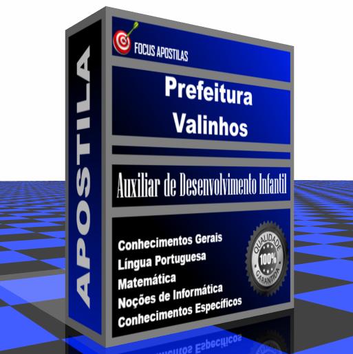 Apostila Prefeitura de Valinhos Auxiliar de Desenvolvimento Infantil concurso edital VUNESP